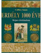 Erdély 1000 éve - Csiffáry Tamás
