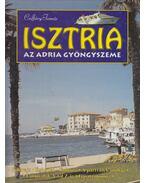 Isztria - Az Adria gyöngyszeme - Csiffáry Tamás