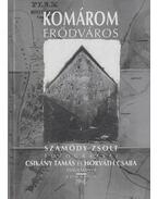 Komárom erődváros - Csikány Tamás, Horváth Csaba