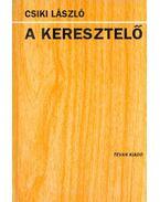 A keresztelő (dedikált) - Csiki László