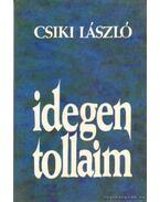 Idegen tollaim - Csiki László