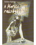 A heroin rabságában - Csikós György