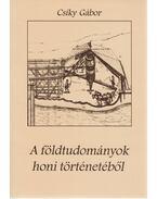 A földtudományok honi történetéből - Csíky Gábor