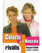 Rivális élsportolók szemtől szemben - Csisztu Zsuzsa, Kaszala Claudia