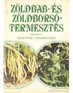 Zöldbab- és zöldborsótermesztés - Csizmadia László, Velich István