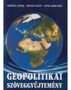Geopolitikai szöveggyűjtemény - Csizmadia Sándor, Molnár Gusztáv, Pataki Gábor Zsolt