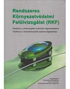 Rendszeres Környezetvédelmi Felülvizsgálat (RKF) - Csöndes Géza, Lakatos István, Nagyszokolyai Iván, Paár István