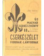 Új magyar cserkészkönyv II. - Csongrádi Jenő