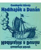 Hadihajók a Dunán - Csonkaréti Károly