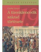 A tizenkilencedik század története - Csorba László