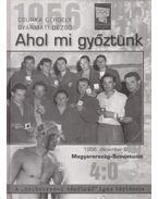 1956 - Ahol mi győztünk - Csurka Gergely, Gyarmati Dezső