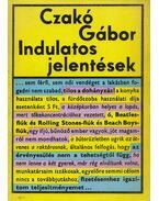 Indulatos jelentések (dedikált) - Czakó Gábor