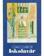 Iskolavár - Czakó Gábor