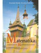Matematika a középiskolák 10. évfolyama számára - Czapáry Endre, Gyapjas Ferenc
