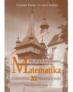 Matematika feladatgyűjtemény a középiskolák 10. évfolyama számára - Czapáry Endre, Gyapjas Ferenc