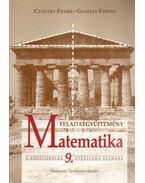Matematika feladatgyűjtemény a középiskolák 9. évfolyama számára - Czapáry Endre, Gyapjas Ferenc