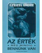 Az érték még mindig bennünk van - Czeizel Endre