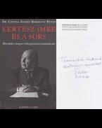 Kertész Imre és a sors (Czeizel Endre által dedikált) - Czeizel Endre, Bárdossy Péter
