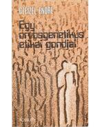 Egy orvosgenetikus etikai gondjai - Czeizel Endre