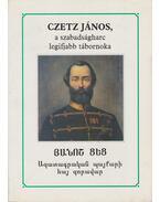 Czetz János, a szabadságharc legifjabb tábornoka - Kedves Gyula