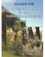 A gemenci bak és más vadászelbeszélések - Czifferszky István