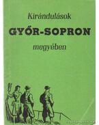 Kirándulások Győr-Sopron megyében - Czigány Jenő, Dr. Göcsei Imre, Horváth Ferenc, Sinkovics Gyula