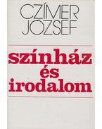Színház és irodalom (dedikált) - Czímer József