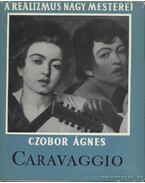 Caravaggio - Czobor Ágnes
