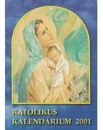 Katolikus Kalendárium 2001 - Czoborczy Bence, Erdődy Imre