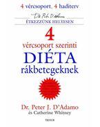 4 vércsoport szerinti diéta rákbetegeknek - D'Adamo, Peter J., Whitney, Catherine