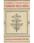 I romanzi della rosa I. - D'Annunzio, Gabriele