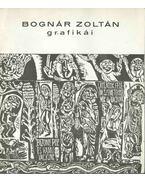 Bognár Zoltán grafikái (dedikált) - D. Fehér Zsuzsa