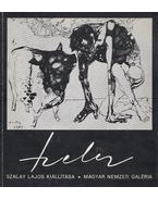 Szalay Lajos kiállítása Magyar Nemzeti Galéria / Exposition de Lajos Szalay Galérie Nationale Hongroise - D. Fehér Zsuzsa