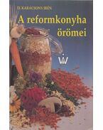 A reformkonyha örömei - D. Karácsony Irén