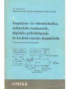 Impulzus- és videótechnika, infravörös rendszerek, digitális jelfeldolgozás és kisfrekvenciás áramkörök - D. Nührmann