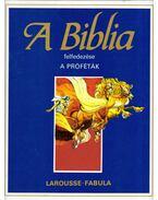 A Biblia felfedezése 4. - A próféták - Dahler, Étienne, De France, Michel (szerk.)