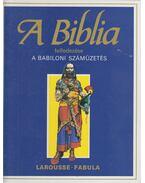 A Biblia felfedezése 5. - A babiloni száműzetés - Dahler, Étienne, De France, Michel (szerk.)