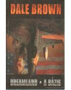 Dreamland - A Bázis - Dale Brown