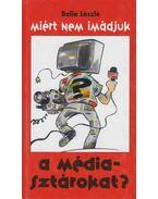 Miért nem imádjuk a médiasztárokat - Dalia László