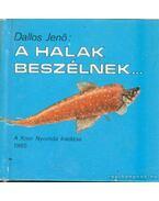 A halak beszélnek (mini) - Dallos Jenő