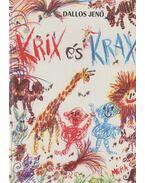 Krix és Krax - Dallos Jenő