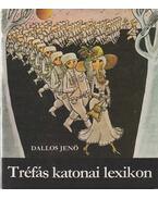 Tréfás katonai lexikon - Dallos Jenő