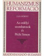 Az erdélyi szombatosok és Péchi Simon - Dán Róbert