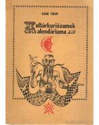 Kultúrkuriózumok Kalendáriuma - Dáné Tibor