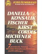 Jubileumsband - Sieben Romane und Erzählungen - DANELLA - KONSALIK - FISCHER - KIRST - CORDES - MICHENER - BUCK