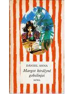 Margot királyné gobelinjei - Dániel Anna