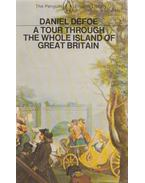 A Tour through the Whole Island of Great Britain - Daniel Defoe