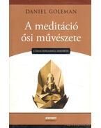 A meditáció ősi művészete - Daniel Goleman