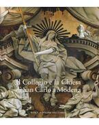 Il Collegio e la Chiesa di San Carlo a Modena - Daniele Benati, Lucia Peruzzi, Vincenzo Vandelli