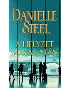 A helyzet magaslatán - Danielle Steel